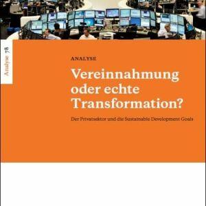 Analyse 78: Vereinnahmung oder echte Transformation? Der Privatsektor und die Sustainable Development Goals